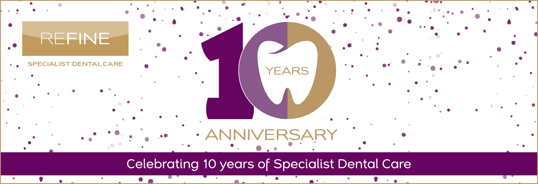 Celebrating 10 years of Refine Specialist Dental Care