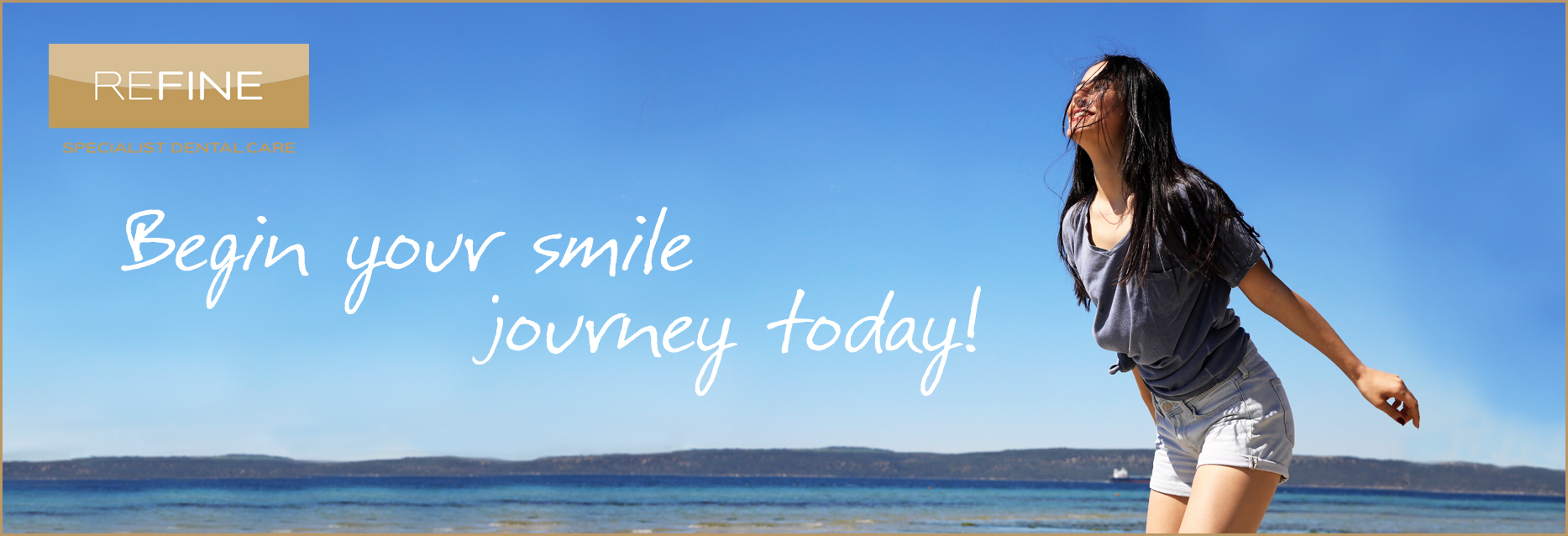Begin your smile journey with Refine Specialist Dental Care